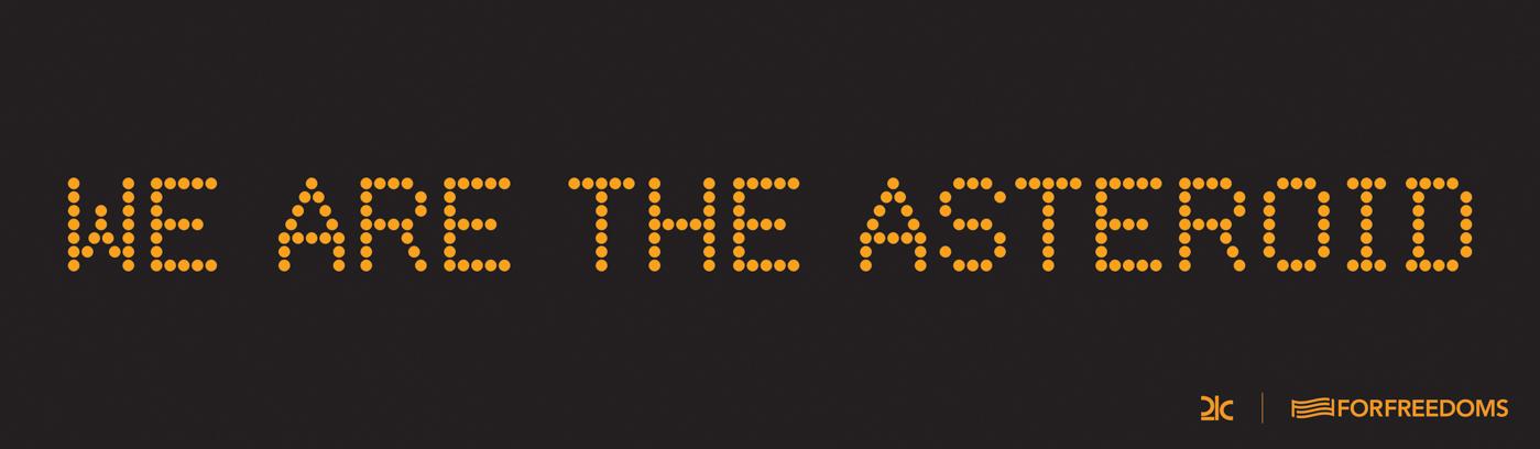 Justin Brice Guariglia x 21c, We Are The Asteroid